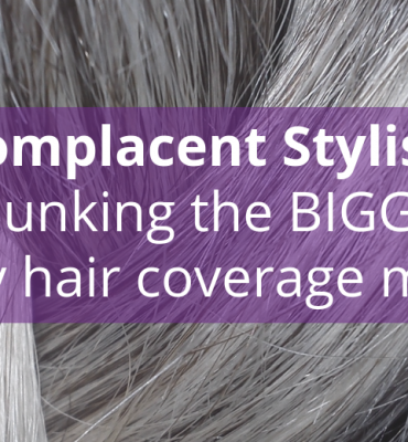 Complacent Stylist: Debunking the BIGGEST gray hair coverage myth